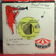 Discos de vinilo: THE ROY ELDRIDGE QUINTET ( WHEN YOUR LOVER HAS GONE - I CAN'T GET STARTED ) SINGLE45. Lote 7309530
