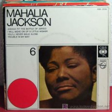 Discos de vinilo: MAHALIA JACKSON (JOSHUA FIT THE BATTLE OF JERICHO - I WILL MOVE ON UP A LITLE HIGHER - TROUBLE...)EP. Lote 7310044