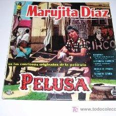 Discos de vinilo: MARUJITA DIAZ BSO DE LA PELÍCULA PELUSA. Lote 26598250