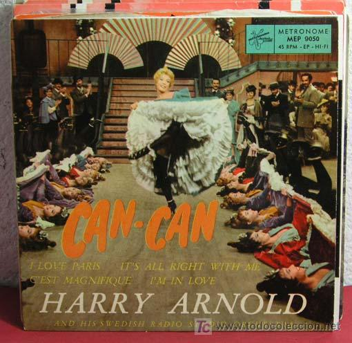 HARRY ARNOLD 'CAN-CAN'(I LOVE PARIS - IT'S ALL RIGHT WITH ME - C'EST MAGNIFIQUE - I'M IN LOVE)EP45 (Música - Discos - Singles Vinilo - Orquestas)