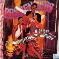 Discos de vinilo: PASSENGERS ··· MIDNIGHT / THE LION SLEEPS TONIGHT (WIMOWEN) - (SINGLE 45 RPM). Lote 24652037