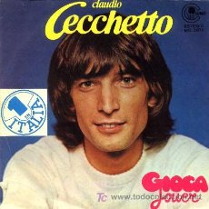 Discos de vinilo: CLAUDIO CECCHETO ··· GIOCA JOVER / GIOCA JOVER (INSTRUMENTAL) - (SINGLE 45 RPM). Lote 24627799