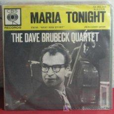 Discos de vinilo: THE DAVE BRUBECK QUARTET FOM ' WEST SIDE STORY ' ( MARIA - TONIGHT ) 1962 SINGLE45. Lote 7402698