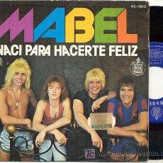 Discos de vinilo: SINGLE 45 RPM / MABEL / NACI PARA HACERTE FELIZ ////// EDITADO POR HISPAVOX /// BARCELONA FUTBOL. Lote 21144383