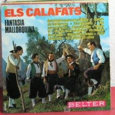 Discos de vinilo: ELS CALAFATS 'FANTASIA MALLORQUINA' (SA XIMBOMBA - CAP PELAT TINC -PARADO DE VALLDEMOSA - ..)45RPM. Lote 54106446