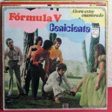 Discos de vinilo: FORMULA V ( CENICIENTA - AHORA ESTOY ENAMORADO ) ESPAÑA-1969 SINGLE45 PHILIPS. Lote 7437018