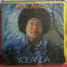 Discos de vinilo: PABLO MILANÉS ( YOLANDA - YO ME QUEDO ) MADRID-1982 SINGLE45 MOVIEPLAY. Lote 7453154