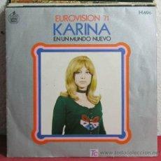 Discos de vinilo: KARINA ' EUROVISION 1971' ( EN UN MUNDO NUEVO - QUISIERA SER ) MADRID-1971 SINGLE45 . Lote 7453808