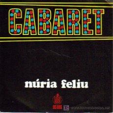 Discos de vinilo: BSO CABARET-NURIA FELIU SINGLE HISPAVOX 1972. Lote 7461090