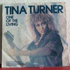 Discos de vinilo: TINA TURNER ( ONE OF THE LIVING 2 VERSIONES ) USA-1985 SINGLE45 CAPITOL RECORDS. Lote 7470984