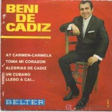 Discos de vinilo: BENI DE CADIZ,AY CARMEN-CARMELA. Lote 7484124