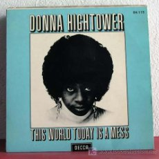 Discos de vinilo: DONNA HIGHTOWER ( THIS WOLD TODAY IS A MESS - DREAMS LIKE MINE ) FRANCE-1972 SINGLE45 DECCA. Lote 7496571