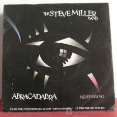 Discos de vinilo: THE STEVE MILLER BAND ( ABRACADABRA - NEVER SAY NO ) ENGLAND-1982 SINGLE45 MERCURY. Lote 7503580