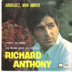 Discos de vinilo: RICHARD ANTHONY - ARANJUEZ , MON AMOUR + 2 EP *** 1967. Lote 7504857