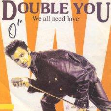 Discos de vinilo: DOUBLE YOU,WE ALL NEED LOVE,DEL 92. Lote 7544617