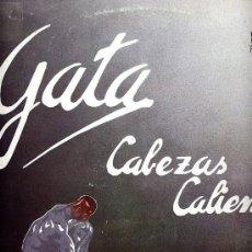 Discos de vinilo: GATA. G.A.T.A. MINI LP 33 RPM. CABEZAS CALIENTES. DISCOS VICTORIA AÑO 1985. Lote 26496690