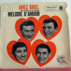 Discos de vinilo: AMES BROS WITH SID AMIN & ORCHESTRA(MELODIE D'AMOUR - FASCINATION - SAYONARA - AROUND THE WORLD)EP45. Lote 7595950