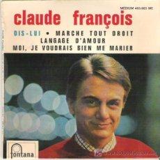 Discos de vinilo: CLAUDE FRANCOIS - DIS LUI ( TELL HIM ) + 3 EP ** FONTANA 1963. Lote 12450497