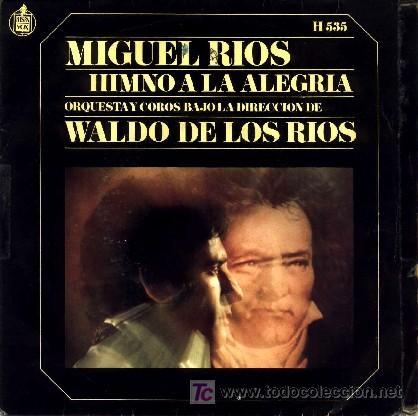 MIGUEL RIOS ··· HIMNO A LA ALEGRIA / MIRA HACIA TI - (SINGLE 45 RPM) (Música - Discos - Singles Vinilo - Grupos Españoles 50 y 60)