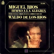 Discos de vinilo: MIGUEL RIOS ··· HIMNO A LA ALEGRIA / MIRA HACIA TI - (SINGLE 45 RPM). Lote 25673606