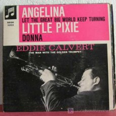 Discos de vinilo: EDDIE CALVERT WITH NORRIE PARAMOR & ORCHESTRA(ANGELINA - TRUMPET CHA CHA - LITTLE PIXIE - DONNA)EP45. Lote 7629207