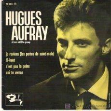 Discos de vinilo: HUGUES AUFRAY ET SON SKIFFLE GROUP- JE REVIERNS + 3 EP *** 1964. Lote 11504817