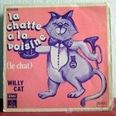 Discos de vinilo: WILLY CAT ( LA CHATTE A LA VOISINE - A SOURIS CHA-CHA ) 1976-FRANCE SINGLE45 PATHE. Lote 7668710