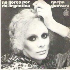 Discos de vinilo: NACHA GUEVARA - NO LLORES POR MI ARGENTINA / NUNCA SABRAS **** HISPANOVOX 1977. Lote 7676380