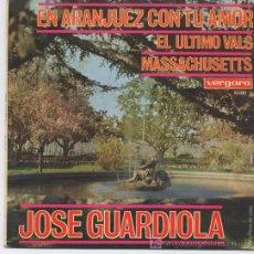 Discos de vinilo: JOSE GUARDIOLA,EN ARANJUEZ CON TU AMOR,DEL 67. Lote 7685680