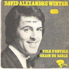 Discos de vinilo: DAVID ALEXANDRE WINTER - VOLE S`ENVOLE / GRAIN DE SABLE. Lote 7692161