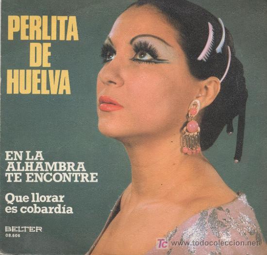 PERLITA DE HUELVA,EN LA ALHAMBRA TE ENCONTRE (Música - Discos - Singles Vinilo - Flamenco, Canción española y Cuplé)