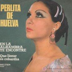 Discos de vinilo: PERLITA DE HUELVA,EN LA ALHAMBRA TE ENCONTRE. Lote 7719143