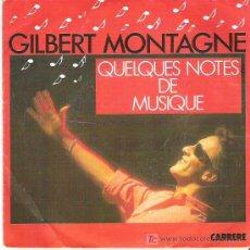 Discos de vinilo: GILBERT MONTAGNE - QUELQUES NOTES DE MUSI QUE. Lote 7734573