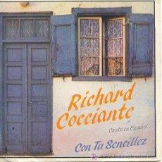 Discos de vinilo: RICHARD COCCIANTE CANTA EN ESPAÑOL SINGLE CON TU SENCILLEZ EPIC A 3045 1982 SPA. Lote 24419505
