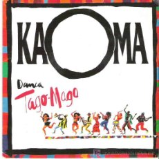 Discos de vinilo: KAOMA - DANCA / TAGO MAGO *** 1991. Lote 7771015