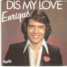 Discos de vinilo: ENRIQUE - DIS MY LOVE / I LOVE YOU SIGNORINA *** BARCLAY 1977. Lote 7771104