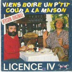 Discos de vinilo: LICENCE IV - VIENS BOIRE UN PT`TIT COUP A LA MAISON. Lote 7771235