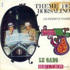Discos de vinilo: LE GANG / THEME DE BORSALINO / LE PIANO ÑUNAIRE (SINGLE DE 1970). Lote 7800439