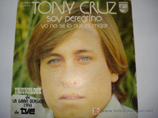 TONY CRUZ / SOY PEREGRINO (Música - Discos - Singles Vinilo - Otros Festivales de la Canción)