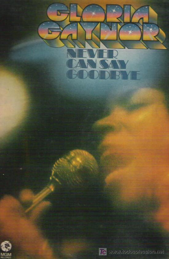 GLORIA GAYNOR - NEVER CAN SAY GOOD BYE - ESPECIAL DISCOTECA ** MGM 1975 (Música - Discos - LP Vinilo - Disco y Dance)