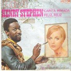 Discos de vinilo: HENRY STEPHEN - CARITA MIMADA / FELIZ , FELIZ *** VICTOR RCA 1970. Lote 7890427