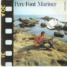 Discos de vinilo: PERE FONT - MARINER / CRITS *** CBS 1975 CANTA EN CATALAN. Lote 13464006