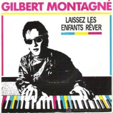 Discos de vinilo: GILBERT MONTAGNE - LAISSEZ LES ENFANTS REVER / FEELING POPULAIRE *** POLYDOR 1987. Lote 7910219