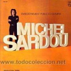 Discos de vinilo: MICHEL SARDOU LP PORTADA DOBLE -ENREGISTREMENT PUBLIC A L´OLYMPIA PHILIPS 6 325 005 FRANCE. Lote 7911664