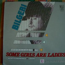 Discos de vinilo: MAXI - BILGERI - SOME GIRLS ARE LADIES / LOVE AND TEARS - ORIGINAL ESPAÑOL, ZAFIRO 1987. Lote 7917641