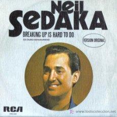 Discos de vinilo: NEIL SEDAKA - BRAKING UP IS HARD TO DO -VERSION ORIGINAL. Lote 24037557