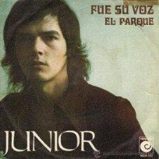 Discos de vinilo: JUNIOR ***FUE SU VOZ *** EL PARQUE ***NOVOLA 1.971. Lote 21879453