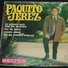 Discos de vinilo: SINGLE PAQUITO JEREZ. TE QUIERO MAS QUE ME QUIERES. Lote 8049052