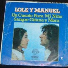 Discos de vinilo: SINGLE LOLE Y MANUEL. UN CUENTO PARA MI NIÑO. Lote 8049340