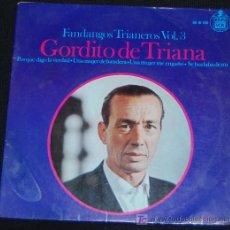 Discos de vinilo: SINGLE GORDITO DE TRIANA. FANDANGOS TRIANEROS VOLUMEN 3. Lote 8049410